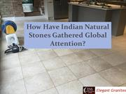 How Have Indian Natural Stones Gathered Global Attention ?