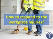 How To Respond To The Workplace Injuries