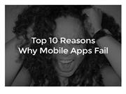 Top 10 Reasons Why Your Mobile App Fails