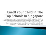 Enroll Your Child In The Top Schools In Singapore