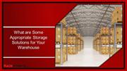 What are Some Appropriate Storage Solutions for Your Warehouse
