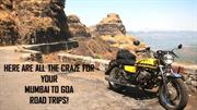 HERE ARE ALL THE CRAZE FOR YOUR MUMBAI TO GOA ROAD TRIPS! | RENTMYBIKE