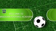 WELCOME TO BRAZILIAN FOOTBALL ACADEMY