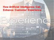 How Artificial Intelligence Can Enhance Customer Experience