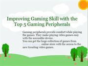 Improving Gaming Skill with the Top 5 Gaming Peripherals