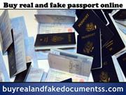 Buy Real and Fake Passport Online | Buy Fake Certificates