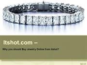 Why you should Buy Jewelry Online from itshot