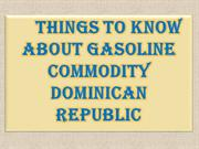 Things to know about Gasoline Commodity Dominican Republic