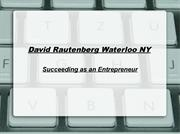 David Rautenberg Waterloo NY-Succeeding as an Entrepreneur