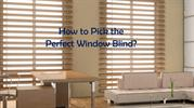 How to Pick the Perfect Window Blind