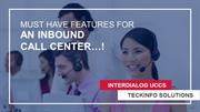 Must have features for an inbound call center