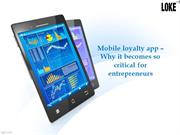 Mobile loyalty app – Why it becomes so critical for enetrepreneurs