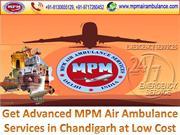 Get Advanced MPM Air Ambulance Services in Chandigarh at Low Cost