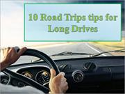 10 Road Trips tips for Long Drives