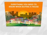 Everything You Need To Know When Buying a House