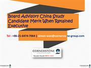Board Advisory China Study Candidate Merit When Retained Executive