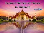 Explore The Secret Places In Thailand