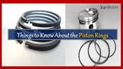 Things to Know About the Piston Rings