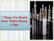 7 Things You Should Know Before Buying a Vape