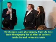 Hire London event photography from Life Time Event Photography for all