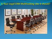 Is Your Legal CRM Multitasking Like it should