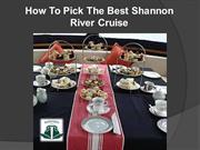 How To Pick The Best Shannon River Cruise