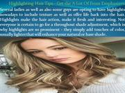 Highlighting Hair Tips - Get the A Lot Of From Emphasizes