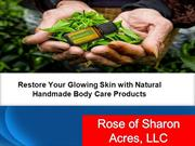 Restore Your Glowing Skin with Natural Handmade Body Care Products