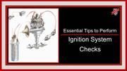 Essential Tips to Perform Ignition System Checks