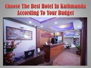 Choose The Best Hotel In Kathmandu According To Your Budget
