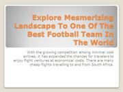 Explore Mesmerizing Landscape To One Of The Best Football Team