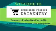 How Product Data Entry Outsourcing Makes the Life Line for Ecommerce