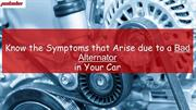 Know the Symptoms that Arise due to a Bad Alternator in Your Car