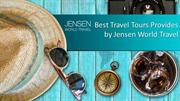 Best Travel Tours Provides by Jensen World Travel