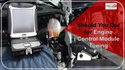 Should You Opt for Engine Control Module Tuning