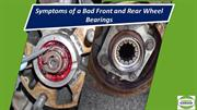 Symptoms of a Bad Front and Rear Wheel Bearings