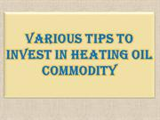 Various Tips to Invest in Heating Oil Commodity