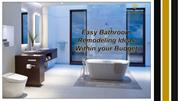 Easy Bathroom Remodeling Ideas Within your Budget