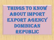 Things to Know About Import Export Agency Dominican Republic