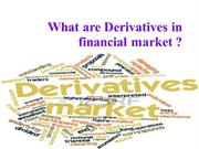 What are Derivatives in financial market ?