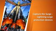 Capture the Surge - Lightning surge protection devices