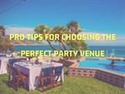Pro Tips for Choosing the Perfect Party Venue
