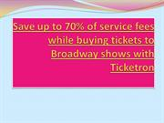 Save up to 70% of service fees while buying tickets to Broadway shows