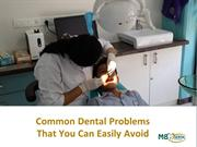 Common Dental Problems That You Can Easily Avoid