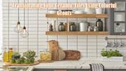 Transforming Your Ceramic Tiles Using Colorful Grouts