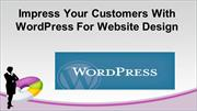 Impress Your Customers With WordPress For Website Design