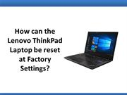 How can the Lenovo ThinkPad Laptop be Reset at Factory Settings