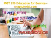 MGT 230 Education for Service  snaptutorial.com