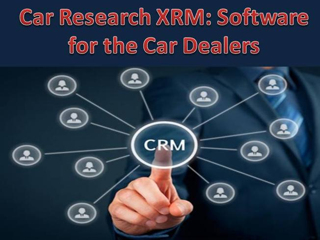 Car Research Xrm >> Car Research Xrm Software For The Car Dealers Authorstream