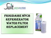Frigidaire WFCB Refrigerator Water Filter Replacement